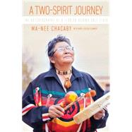 A Two-spirit Journey by Chacaby, Ma-nee; Plummer, Mary Louisa (CON), 9780887558122