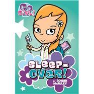 Go Girl #2: Sleepover! by McAuley, Rowan; Oswald, Ash, 9781250098122