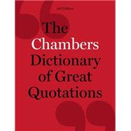 Chambers Dictionary of Great Quotations by Chambers (Ed.), 9781473608122