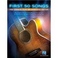 First 50 Songs You Should Play on Acoustic Guitar by Hal Leonard Publishing Corporation, 9781480398122