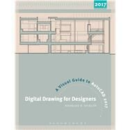 Digital Drawing for Designers: A Visual Guide to AutoCAD� 2017 by Seidler, Douglas R., 9781501318122