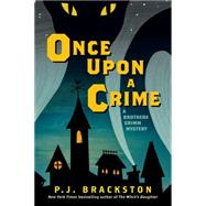 Once upon a Crime by Brackston, P. J., 9781605988122