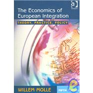 The Economics of European Integration: Theory, Practice, Policy by Molle,Willem, 9780754648123