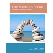 Educational Leadership A Bridge to Improved Practice by Cordeiro, Paula A.; Cunningham, William G., 9780132678124