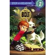 My Hero (Disney Bolt) by RH DISNEYRH DISNEY, 9780375848124