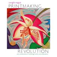 Printmaking Revolution : New Advancements in Technology, Safety, and Sustainability by Pogue, Dwight W., 9780823008124