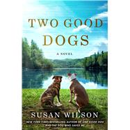 Two Good Dogs by Wilson, Susan, 9781250078124