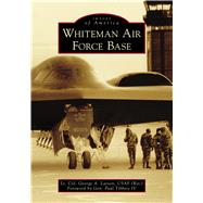 Whiteman Air Force Base by Larson, George A., Lt.; Tibbets, Paul, IV, 9781467128124