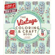 The Vintage Coloring & Craft Book by Hughes, Lisa; Moffett, Patricia, 9781501158124