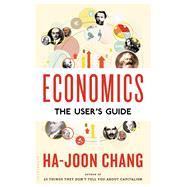 Economics: The User's Guide by Chang, Ha-Joon, 9781620408124