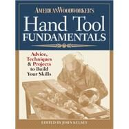 American Woodworker's Hand Tool Fundamentals: Advice, Techniques and Projects to Build Your Skills by American Woodworker Editors, 9781940038124