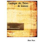 Catalogue des Thauses de Sciences by Maire, Albert, 9780554958125