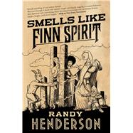 Smells Like Finn Spirit by Henderson, Randy, 9780765378125