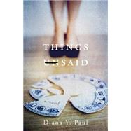 Things Unsaid by Paul, Diana Y., 9781631528125