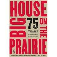 Big House on the Prairie by University of Nebraska Press, 9780803288126