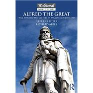 Alfred the Great: War, Kingship and Culture in Anglo-Saxon England by Abels; Richard, 9781138808126