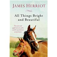 All Things Bright and Beautiful by Herriot, James, 9781250058126