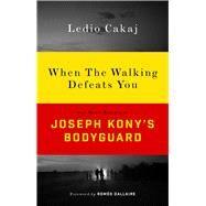 When the Walking Defeats You by Cakaj, Ledio, 9781783608126