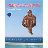 Medical Language: Immerse Yourself by Turley, Susan M., MA, BSN, RN, ART, CMT, 9780134318127