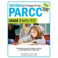 Let's Prepare for the Parcc Grade 3 Math Test by Walsh, Tom; Nale, Dan, 9781438008127
