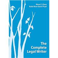 The Complete Legal Writer by Chew, Alexa Z.; Pryal, Katie Rose Guest, 9781611638127