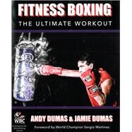 Fitness Boxing: The Ultimate Workout by Dumas, Andy; Dumas, Jamie; Martinez, Sergio, 9781847978127