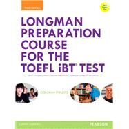 Longman Preparation Course for the TOEFL® iBT Test, with MyEnglishLab and online access to MP3 files and online Answer Key by Phillips, Deborah, 9780133248128