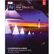 Adobe After Effects CC Classroom in a Book (2015 release) by Fridsma, Lisa; Gyncild, Brie, 9780134308128
