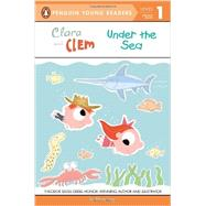 Clara and Clem Under the Sea by Long, Ethan; Long, Ethan, 9780448478128