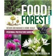 The Food Forest Handbook by Frey, Darrell; Czolba, Michelle, 9780865718128