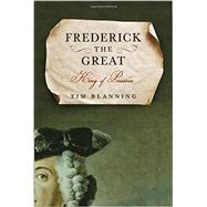 Frederick the Great by Blanning, Tim, 9781400068128