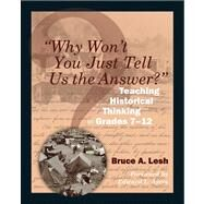 Why Won't You Just Tell Us the Answer? by Lesh, Bruce A.; Ayers, Edward L., 9781571108128