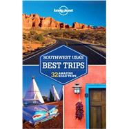 Lonely Planet Southwest Usa's Best Trips: 32 Amazing Road Trips by Balfour, Amy, 9781741798128