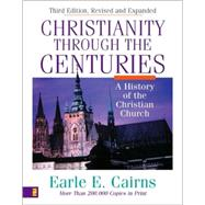 Christianity Through the Cenuries : A History of the Christian Church by Earle E. Cairns, 9780310208129