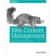 Web Content Management by Barker, Deane, 9781491908129