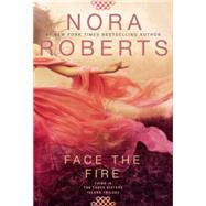 Face the Fire by Roberts, Nora, 9780425278130