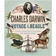 The Voyage of the Beagle: The Illustrated Edition of Charles Darwin's Travel Memoir and Field Journal by Darwin, Charles, 9780760348130