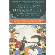 Destiny Disrupted by Ansary, Tamim, 9781586488130