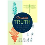 Ground Truth by Hineline, Mark L., 9780226348131
