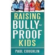 Raising Bully-Proof Kids