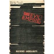 Evil Empire Vol. 3 by Bemis, Max; Santos, Victor; Tumburus, Juan Manuel, 9781608868131