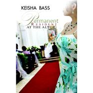 Permanent Resident at the Altar by Bass, Keisha, 9781622868131