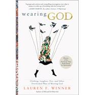 Wearing God by Winner, Lauren F., 9780061768132