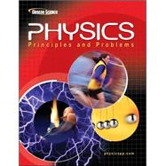 Physics: Principles and Problems by Unknown, 9780078458132
