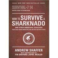 How to Survive a Sharknado and Other Unnatural Disasters by SHAFFER, ANDREW, 9780553418132