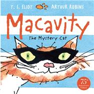 Macavity The Mystery Cat by Eliot, T. S.; Robins, Arthur, 9780571308132