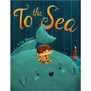 To the Sea by Atkinson, Cale; Atkinson, Cale, 9781484708132