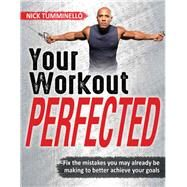 Your Workout Perfected by Tumminello, Nick, 9781492558132
