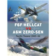 F6F Hellcat vs A6M Zero-sen Pacific Theater 1943–44 by Young, Edward M.; Laurier, Jim; Hector, Gareth, 9781782008132