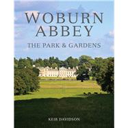 Woburn Abbey: The Park & Gardens by Davidson, Keir, 9781910258132